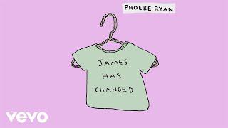Phoebe Ryan - James Has Changed (Audio)