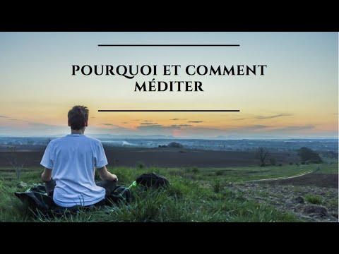 Méditation - Pourquoi et comment méditer? (2018)