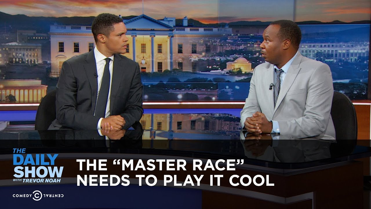 """The """"Master Race"""" Needs to Play It Cool: The Daily Show"""