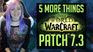 5 MORE THINGS ABOUT 7.3 | New Expansion Speculation | World of Warcraft Legion