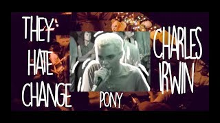 They Hate Change x Charles Irwin - PONY (live at The Red Light)