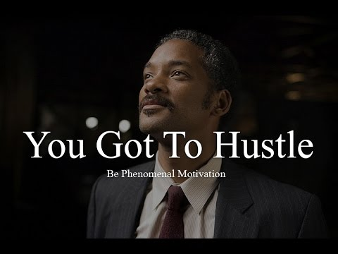 Must Watch Video You Got To Hustle Motivational Video (Steve