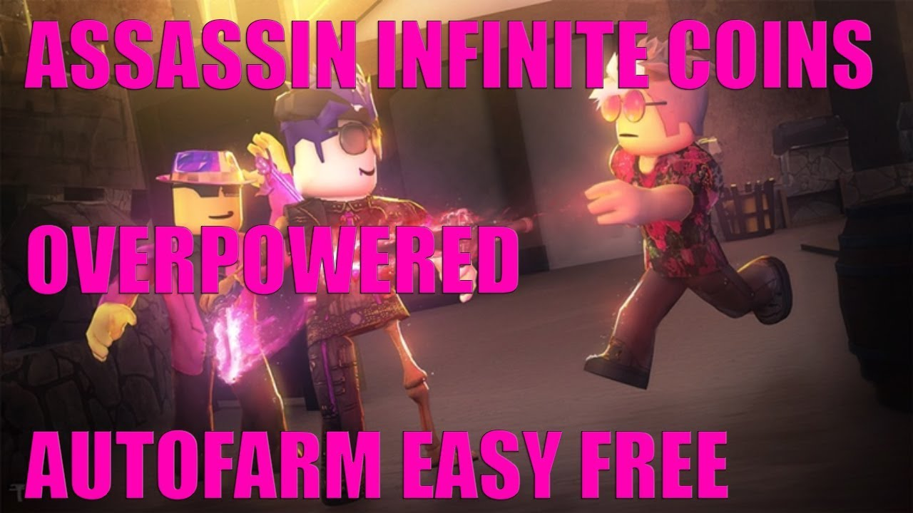 Assassin Roblox How To Get Free Infinite Coins Autofarm Script Roblox Exploit Hack Youtube