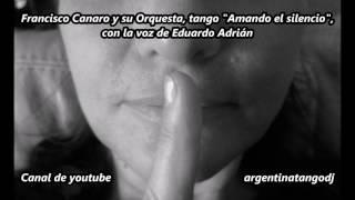 Video Francisco Canaro - Eduardo Adrián - Amando el silencio - Tango con letra / with lyrics download MP3, 3GP, MP4, WEBM, AVI, FLV Oktober 2018