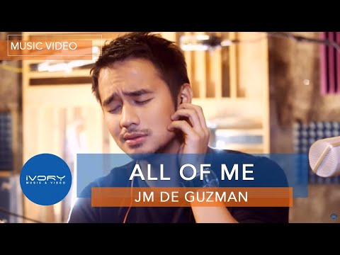 JM De Guzman | All Of Me | Official Music...