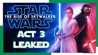 STAR WARS THE RISE OF SKYWALKER DETAILED ACT 3! LEAKED! MASSIVE SPOILERS!