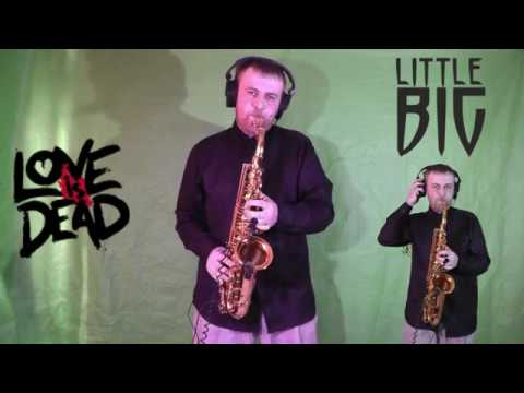 LITTLE BIG - LOVE IS DEAD | SAXOPHONE COVER By Amigoiga