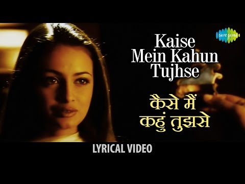 Kaise Main Kahun with lyrics |