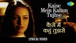 "Kaise Main Kahun with lyrics |""कैसे मैं कहूँ"" के बोल | RHTDM | Rahna Hai Tere Dil Mein | R. Madhavan"