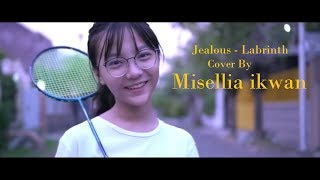 Labrinth - Jealous  Cover by Misellia Ikwan (lirik lagu)