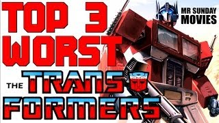 Top 3 Worst TRANSFORMERS