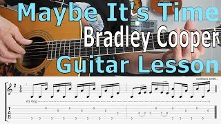 Bradley Cooper, Maybe it's time  (A star is born) Guitar Lesson, TAB, Chords, Tutorial Video