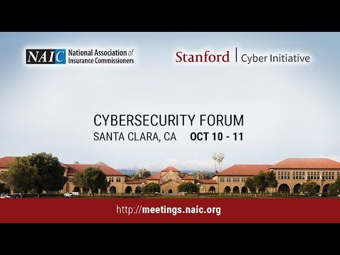 2017 NAIC, Stanford Cybersecurity Forum: Panel 1