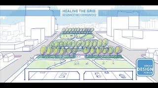 June Urban Design Forum - Healing the Grid and Reconnecting Communities