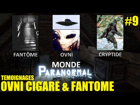 💀 Monde Paranormal #9 OVNI cigare & Apparition fantomatique Témoignages 👽