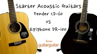 Starter Acoustic Guitars - Fender CD-60 vs Epiphone DR-100