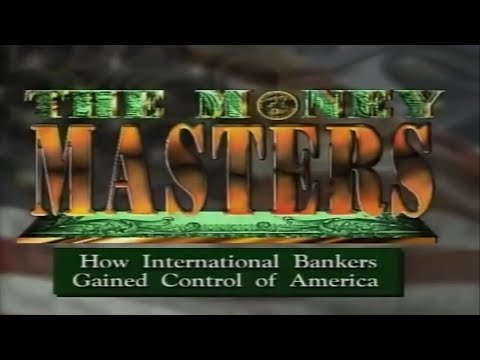The Money Masters   1996   Part 1 of 2