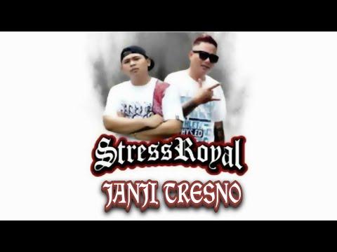 Stress Royal - Janji Tresno (Lirik)