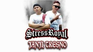 Stress Royal Janji Tresno Lirik.mp3