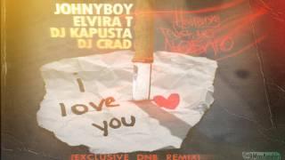 (Exclusive REMIX) Johnyboy, Elvira T, DJ Kapusta, DJ CrAD - Ненавижу, но люблю