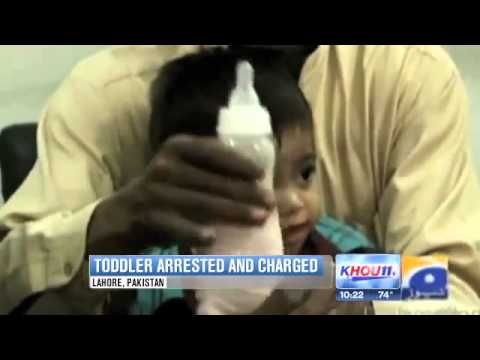 9 Month Old Baby Arrested for Attempted Murder in Pakistan