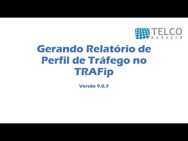 [TUTORIAL] Gerando Relatório de Perfil de Tráfego no TRAFip