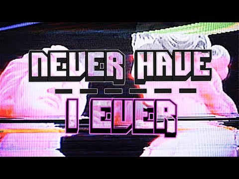 NEVER HAVE I EVER Ⅲ (Interactive Game + Questions)