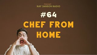 #64 CHEF FROM HOME with Kade Chandra and Dick Derian  FnB Podcast