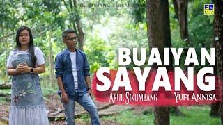 Arul Sikumbang Feat Yufi Annisa - BUAIYAN SAYANG [Official Music Video] Lagu Minang Terbaru 2020