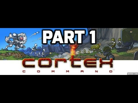 Cortex Command - A New Game - Part 1 |
