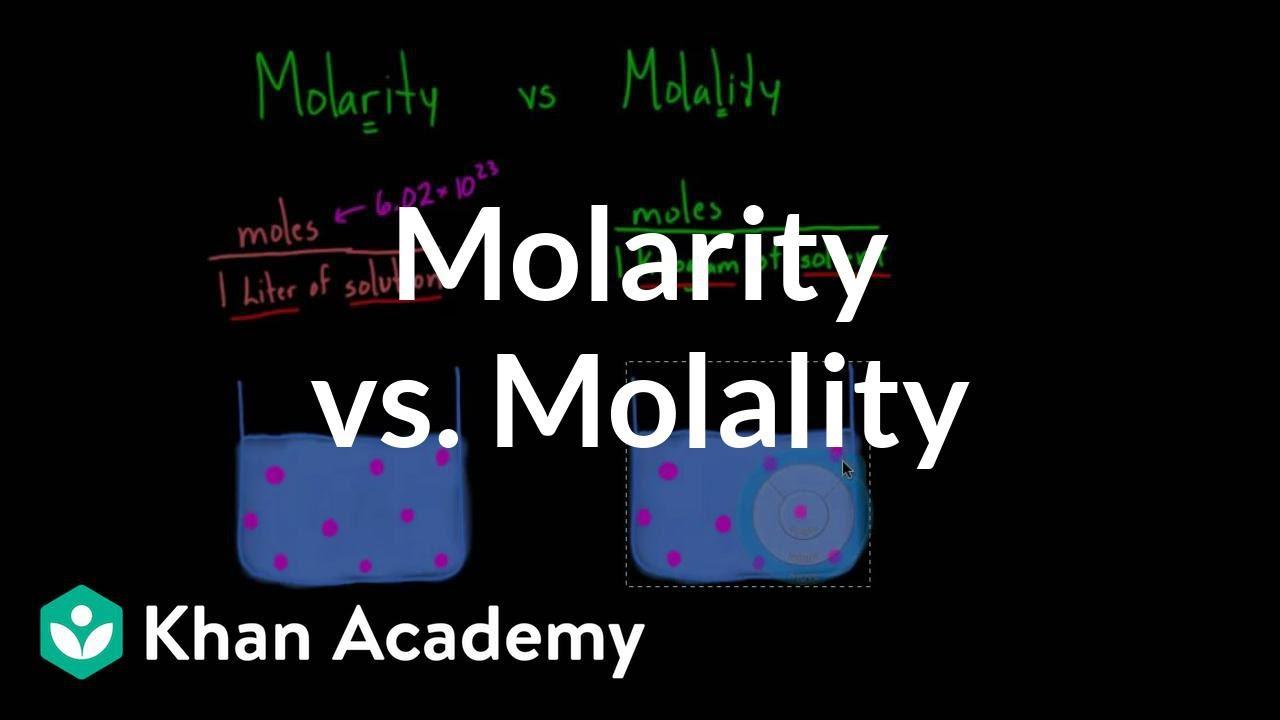 Molarity vs  molality (video) | Khan Academy