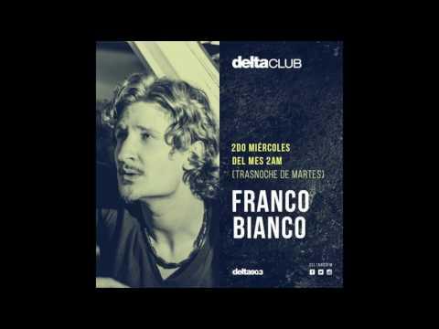 Delta Club presenta: Franco Bianco [03-2017] // Delta FM 90.3, Buenos Aires