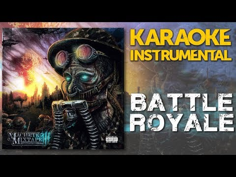 Machete Mixtape 3: BATTLE ROYALE (Karaoke - Instrumental)