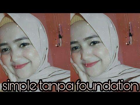 Makeup Simple Tanpa Foundation