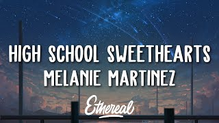 Melanie Martinez - High School Sweethearts (Lyrics)
