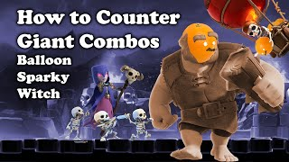 Clash Royale | How to Counter Giant Combos Balloon/Sparky/Wizard/Witch