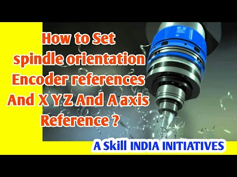 How to Set spindle orientation encoder and X Y Z And A axis Reference? BY  CNC PROGRAMMING IN HINDI