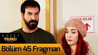 Kuzey Yıldızı İlk Aşk 45. Bölüm Fragman