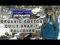 Patagonia Organic Cotton Quilt Snap-T Pullover- Tested & Reviewed