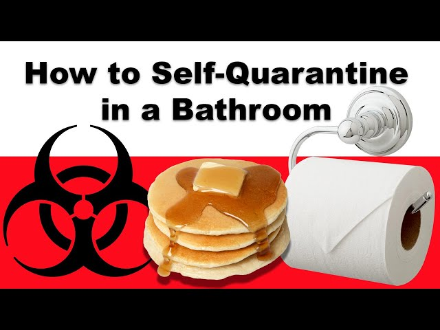 How to Self-Quarantine from Coronavirus in a Bathroom