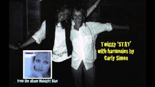 Twiggy singing STAY with Carly Simon on harmony vocals