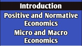 #3, Difference between Positive & Normative AND Micro & Macro