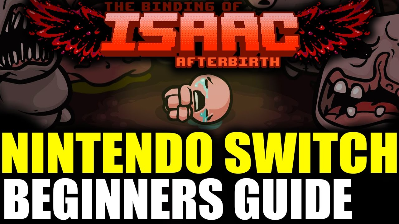 Binding Of Isaac Afterbirth Plus Nintendo Switch Beginners Guide The