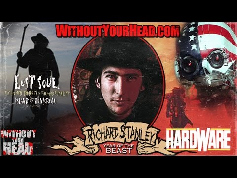 Without Your Head Podcast - Richard Stanley interview Hardwa