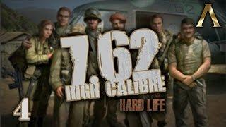 "7.62 High Calibre - Hard Life Mod - Pt.4 ""War for the Gold Mine 1/2"""