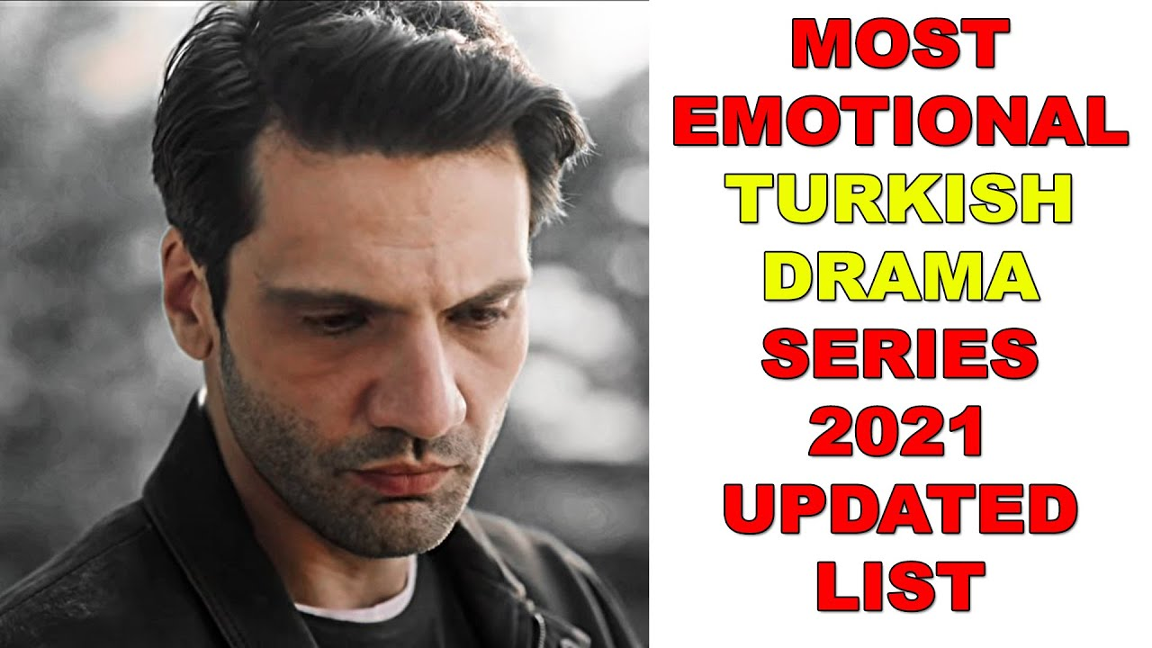 Download Top 10 Most Emotional Turkish Drama Series 2021 So Far Updated List