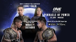 ONE Championship: PINNACLE OF POWER | Full Event
