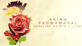 Aking Pagmamahal - Angeline Quinto feat. JYZZL (Lyric)