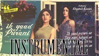 Ik Yaad Purani Karaoke | Instrumental | Tulsi Kumar, Jashan Singh | KRS