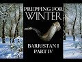 Prepping for Winter: Barristan I, Part 4